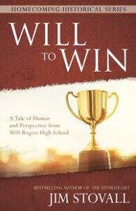 Will to WinA Tale of Humor and Perspective from Will Rogers High School【電子書籍】[ Jim Stovall ]