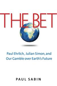 The BetPaul Ehrlich, Julian Simon, and Our Gamble over Earth's Future【電子書籍】[ Paul Sabin ]
