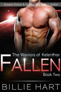FallenThe Warriors of Kelenthor, #2【電子書籍】[ Billie Hart ]