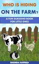 楽天Kobo電子書籍ストアで買える「Who is Hiding On the Farm? A Fun Guessing Book For Little Ones【電子書籍】[ Rhonda Hatfield ]」の画像です。価格は109円になります。