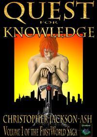 Quest for KnowledgeFirstWorld Saga, #1【電子書籍】[ Christopher Jackson-Ash ]