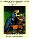 楽天Kobo電子書籍ストアで買える「Port O' Gold: A History-Romance of the San Francisco Argonauts【電子書籍】[ Louis John Stellman ]」の画像です。価格は426円になります。
