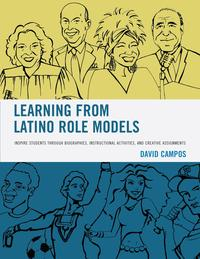 Learning from Latino Role ModelsInspire Students through Biographies, Instructional Activities, and Creative Assignments【電子書籍】[ David Campos ]