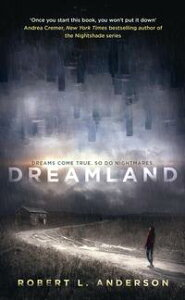 Dreamland【電子書籍】[ Robert L. Anderson ]
