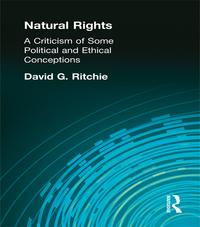 Natural RightsA Criticism of Some Political and Ethical Conceptions【電子書籍】[ Ritchie, David G ]
