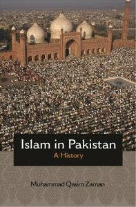 Islam in PakistanA History【電子書籍】[ Muhammad Qasim Zaman ]