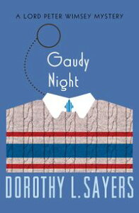 Gaudy Night【電子書籍】[ Dorothy L. Sayers ]