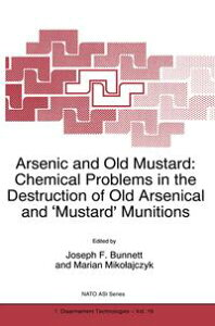 Arsenic and Old Mustard: Chemical Problems in the Destruction of Old Arsenical and `Mustard' Munitions【電子書籍】
