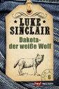 Dakota - der wei?e WolfLuke Sinclai...