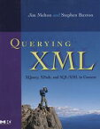 Querying XMLXQuery, XPath, and SQL/XML in context【電子書籍】[ Jim Melton ]