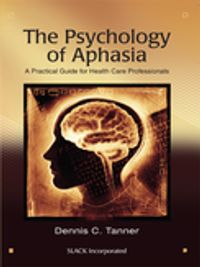 The Psychology of AphasiaA Practical Guide for Health Care Professionals【電子書籍】