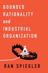 Bounded Rationality and Industrial Organization【電子書籍】[ Ran Spiegler ]