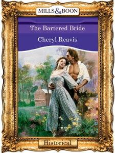 The Bartered Bride (Mills & Boon Vintage 90s Modern)【電子書籍】[ Cheryl Reavis ]