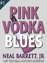 Pink Vodka Blues...