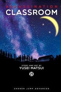 Assassination Classroom, Vol. 21【電子書籍】[ Yusei Matsui ]