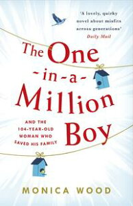 The One-in-a-Million BoyThe touching novel of a 104-year-old woman's friendship with a boy you'll never forget…【電子書籍】[ Monica Wood ]