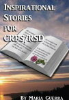 Inspirational Stories for RSD/CRPS【電子書籍】[ Maria Guerra ]