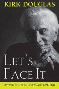 Let's Face It90 Years of Living, Loving, and Learning【電子書籍】[ Kirk Douglas ]