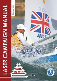 The Laser Campaign ManualTop tips from the world's most successful Olympic sailor【電子書籍】[ Sir Ben Ainslie ]
