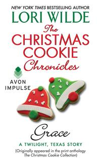 The Christmas Cookie Chronicles: GraceA Twilight, Texas Story【電子書籍】[ Lori Wilde ]