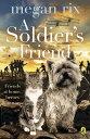 A Soldier's Friend【電子書籍】[ Megan Rix ]
