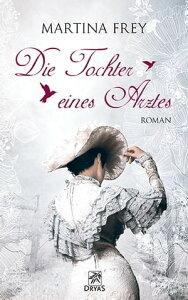 Die Tochter eines ArztesLiebesroman aus dem Wiesbaden der Biedermeierzeit【電子書籍】[ Martina Frey ]