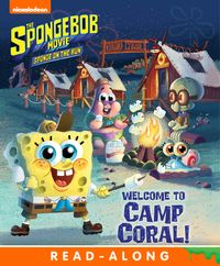 Welcome to Camp Coral! (The SpongeBob Movie: Sponge on the Run)【電子書籍】[ Nickelodeon Publishing ]