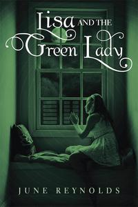 Lisa and the Green Lady【電子書籍】[ June Reynolds ]