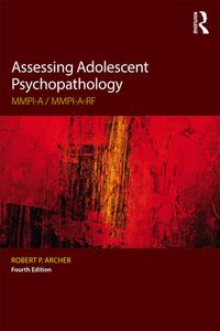 Assessing Adolescent PsychopathologyMMPI-A / MMPI-A-RF, Fourth Edition【電子書籍】[ Robert P. Archer ]