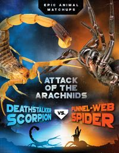 Deathstalker Scorpion vs. Funnel-Web SpiderAttack of the Arachnids【電子書籍】[ Jon Alan ]