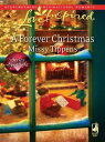 A Forever Christmas【電子書籍】[ Missy Tippens ]