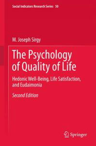 The Psychology of Quality of LifeHedonic Well-Being, Life Satisfaction, and Eudaimonia【電子書籍】[ M. Joseph Sirgy ]
