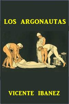 Los Argonautas【電子書籍】[ Vicente Blasco Ibanez ]
