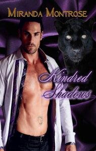 Kindred Shadows: House of Lavelle 1【電子書籍】[ Miranda Montrose ]