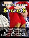 """楽天Kobo電子書籍ストアで買える「Recurring Income Secrets""""Fool Proof Strategies on How to Succeed in Network Marketing and Build Your Own Cash Pipeline!""""【電子書籍】[ Thrivelearning Institute Library ]」の画像です。価格は119円になります。"""