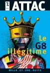 Le G8 Ill?gitime【電子書籍】[ ATTAC, sous la direction de Jacques Cossart ]