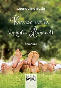 Vacanza con la famiglia Rockwell【電子書籍】[ Guendalina Bosio ]
