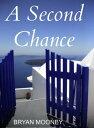 A Second Chance【電子書籍】[ Bryan Mooney ]