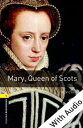 Mary Queen of Scots - With Audio Level 1 Oxford Bookworms Library【電子書籍】[ Tim Vicary ]