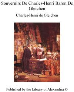 Souvernirs De Charles-Henri Baron De Gleichen【電子書籍】[ Charles-Henri de Gleichen ]