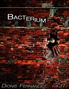 Bacterium【電子書籍】[ Dionis Fernandez ]