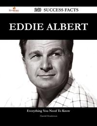 Eddie Albert 240 Success Facts - Everything you need to know about Eddie Albert【電子書籍】[ Harold Henderson ]