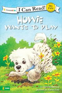 Howie Wants to PlayMy First【電子書籍】[ Sara Henderson ]