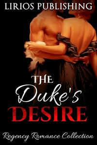 The Duke's Desire Collection【電子書籍】[ G.G. Lacoste ]