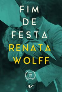 洋書, FICTION & LITERTURE Fim de festa Renata Wolff