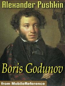 Boris Godunov (Mobi Classics)【電子書籍】[ Alexander Pushkin,Alfred Hayes (Translator) ]