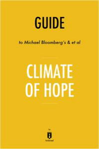 Guide to Michael Bloomberg's & et al Climate of Hope by Instaread【電子書籍】[ Instaread ]