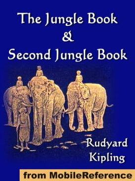 The Jungle Book & Second Jungle Book (Complete) (Mobi Classics)【電子書籍】[ Rudyard Kipling ]