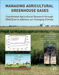 Managing Agricultural Greenhouse GasesCoordinated Agricultural Research through GRACEnet to Address our Changing Climate【電子書籍】