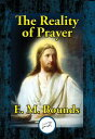The Reality of Prayer【電子書籍】[ E. M. Bounds ]